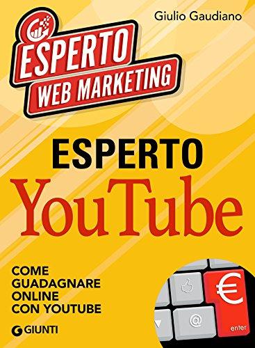 Download Esperto YouTube: Come guadagnare online con YouTube (Italian Edition) Pdf