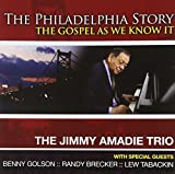 Philadelphia Story by Jimmy Amadie