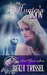 The Hunter's Moon (The Secret Warrior Series)