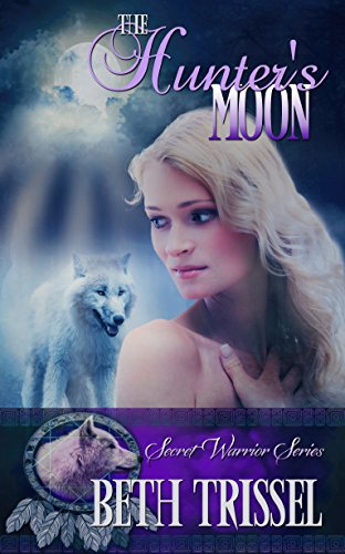 Book: The Hunter's Moon (The Secret Warrior Series) by Beth Trissel
