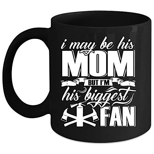 I Maybe His Mom But I'm His Biggest Fan Coffee Mug, Firefighter Coffee Cup (Coffee Mug 15 Oz - Black) -