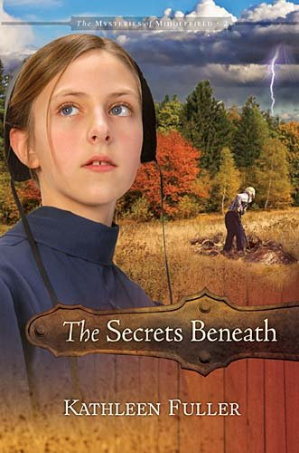 The Secrets Beneath (The Mysteries of Middlefield Series)