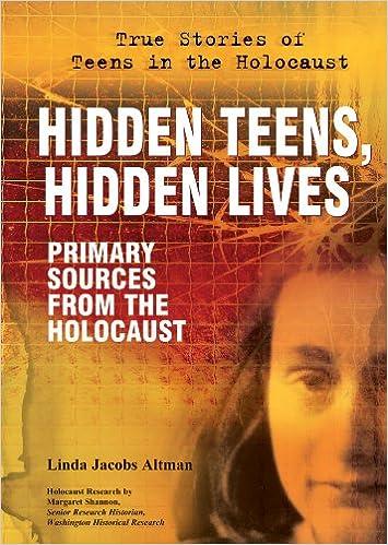 Hidden Teens, Hidden Lives: Primary Sources From The Holocaust por Linda Jacobs Altman epub