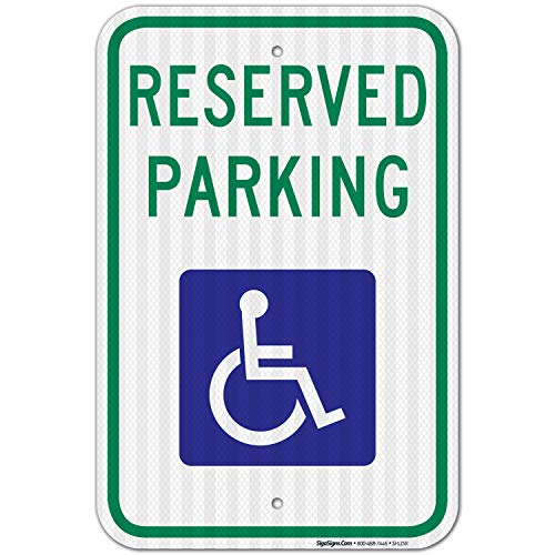 Handicap Parking Sign, with Picture of Wheelchair Sign, Large 12x18 3M Reflective (EGP) Rust Free .63 Aluminum, Weather/Fade Resistant, Easy Mounting, Indoor/Outdoor Use, Made in USA by SIGO SIGNS