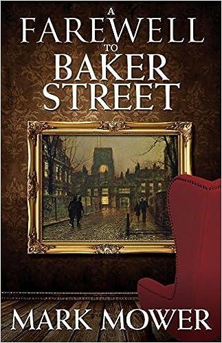 A Farewell to Baker Street by Mark Mower (2015-12-02)