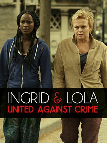 Ingrid & Lola - United Against Crime ()