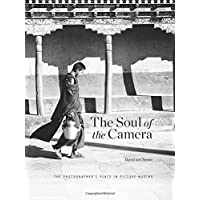 The Soul of the Camera: The Photographer's Place in Picture-making