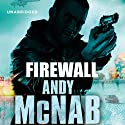Firewall: Nick Stone, Book 3 Audiobook by Andy McNab Narrated by Paul Thornley