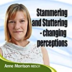 Stammering and Stuttering: Changing Perceptions | Anne Morrison