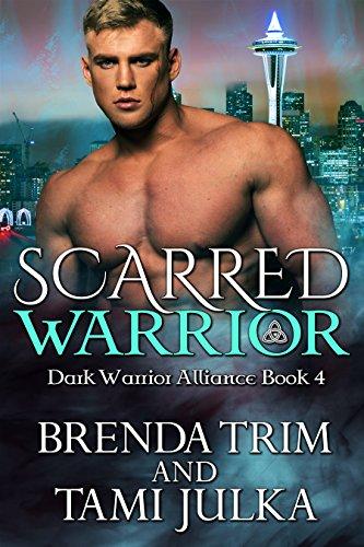 Scarred Warrior: (Dark Warrior Alliance Book Four) by [Trim, Brenda, Julka, Tami]