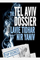 The Tel Aviv Dossier Kindle Edition