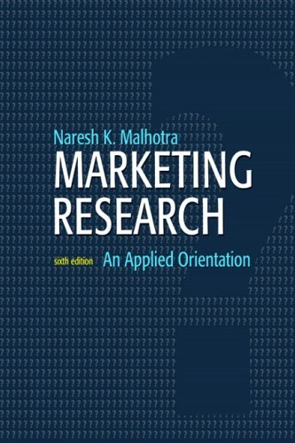 Download Marketing Research: An Applied Orientation: 6th (Sixfth) Edition pdf