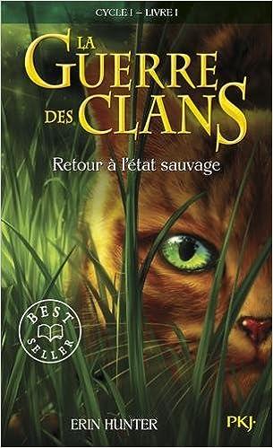 La Guerre des clans : cycle 1 n° 01<br /> Retour à l'état sauvage