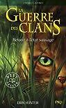 La guerre des clans, Cycle I - La guerre des clans, tome 1 : Retour à l'état sauvage par Hunter