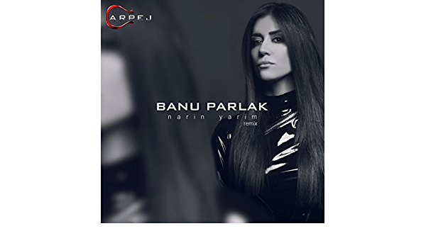 Narin Yarim Remix By Banu Parlak On Amazon Music Amazon Com