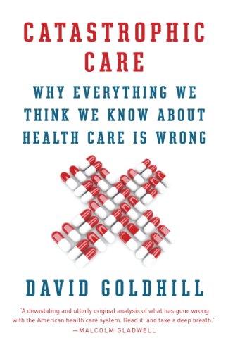 Catastrophic care how american health care killed my father and catastrophic care how american health care killed my father and how we can fandeluxe PDF