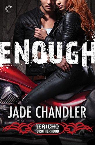 Enough: A Dark, Erotic Motorcycle Club Romance (Jericho Brotherhood)