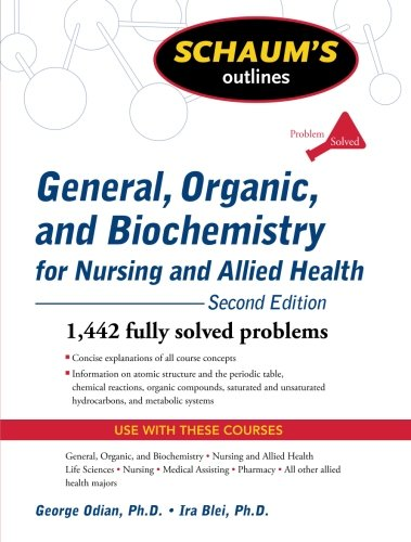 Schaum's Outline of General, Organic, and Biochemistry for Nursing and Allied Health, Second Edition (Schaum's Outlines)