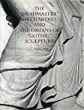 "Front cover for the book The ""headmaster"" of Chartres and the origins of ""Gothic"" sculpture by C. Edson Armi"