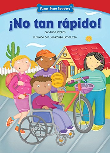 ¡no Tan Rápido! (Not So Fast!): Bicycle Safety (Funny Bone Readers) (Spanish Edition)