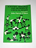 Scientific Principles and Methods of Strength Fitness, J.P. O'Shea, 0201055171