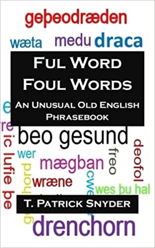 Buy Ful Word Foul Words: An Unusual Old English Phrasebook