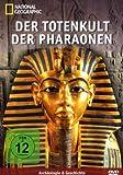 National Geographic - Der Totenkult der Pharaonen