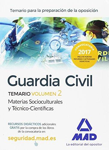 Guardia Civil Temario para la Preparación de Oposición. Volumen 2: Materias Socioculturales y Técnico-Científicas