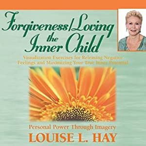 Forgiveness & Loving the Inner Child Audiobook