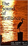 The Sound of Brilliance: The Short of It - Volume 1 - 2020 - Kindle edition by Bocks, Susi. Literature & Fiction Kindle eBooks @ Amazon.com.