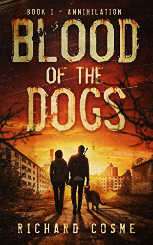 Blood of the Dogs: Book I: Annihilation by [Cosme, Richard]