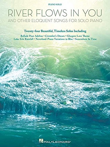 Solo Sheet Music (River Flows in You and Other Eloquent Songs for Solo Piano)