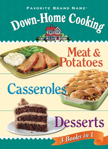 Download Down-Home Cooking 3 Cookbooks in 1: Meat & Potatoes; Casseroles; Desserts pdf epub