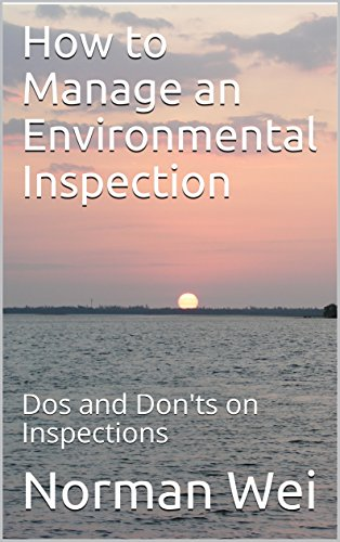 How to Manage an Environmental Inspection: Dos and Don'ts on Inspections (Dos And Don Ts Of Project Management)