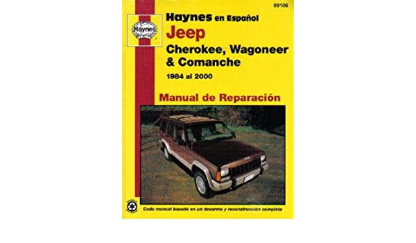 H99106 Jeep Cherokee Wagoneer Comanche 1984 thru 2000 Manual de Reparación Haynes: Manufacturer: Amazon.com: Books