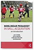 Nonlinear Pedagogy in Skill Acquisition: An Introduction