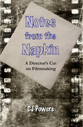 Notes from the Napkin: A Director's Cut on Filmmaking