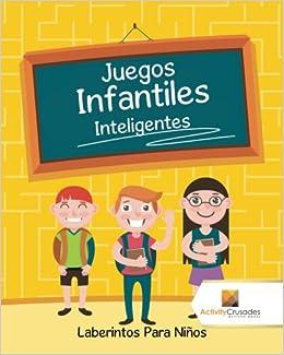 Juegos Infantiles Inteligentes : Laberintos Para Niños (Spanish Edition): Activity Crusades: 9780228219620: Amazon.com: Books