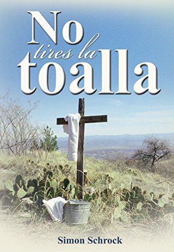No tires la toalla (Spanish Edition) by [Schrock, Simon]