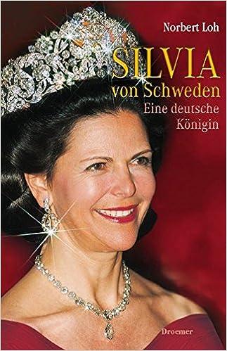 Silvia Von Schweden Eine Deutsche Königin Amazonde Norbert Loh