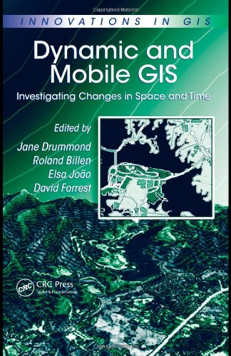 Dynamic and Mobile GIS: Investigating Changes in Space and Time (Innovations in GIS) by Brand: CRC Press