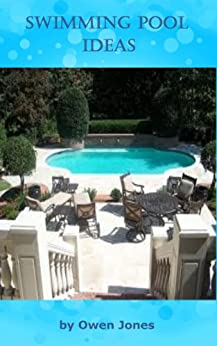 Swimming Pool Ideas (How To...) by [Jones, Owen]