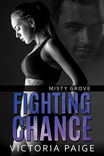Fighting Chance (Misty Grove Book 1) by [Paige, Victoria]