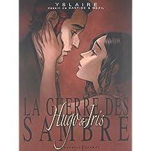 GUERRE DES SAMBRE (LA) : COFFRET CYCLE 1 T.01 À T.03, HUGO ET IRIS