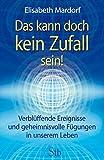 Das kann doch kein Zufall sein: Verblüffende Ereignisse und geheimnisvolle Fügungen in unserem Leben by Elisabeth Mardorf (2009-03-10)