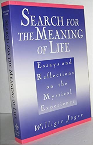 search for the meaning of life essays and reflections on the search for the meaning of life essays and reflections on the mystical experience paperback 1995 willigis jager com books