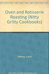 Oven and Rotisserie Roasting (Nitty Gritty Cookbooks)