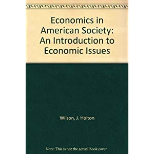 Economics in American Society: An Introduction to Economic Issues