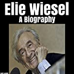 Elie Wiesel: A Biography | Scott Jacobs