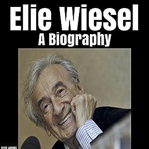 Elie Wiesel: A Biography Audiobook